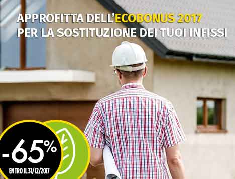 Ecobonus 2017 risparmia fino al 65% per la sostituzione dei tuoi vecchi infissi entro il 31 dicembre 2017